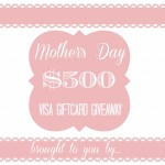 Giveaway: Mother's Day $500 Visa Gift Card Giveaway